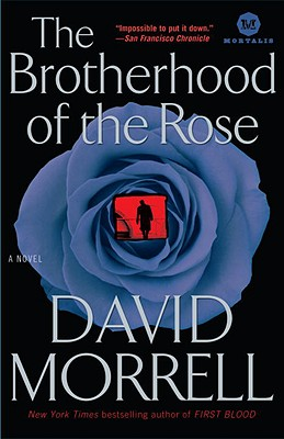 The Brotherhood of Rose By Morrell, David