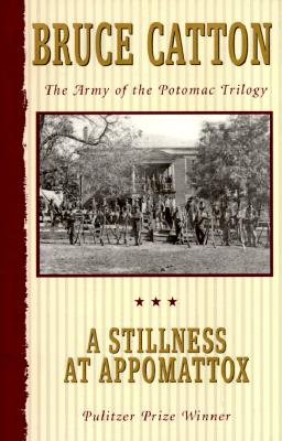 A Stillness at Appomattox By Catton, Bruce