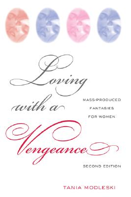 Loving With A Vengeance By Modleski, Tania
