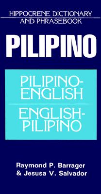 Pilipino-English/English-Pilipino Phrasebook and Dictionary By Barrager, Raymond P./ Salvador, Jesusa V.